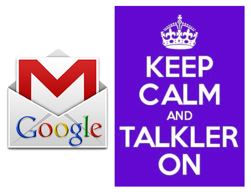 Keep Calm and Talkler On with Gmail